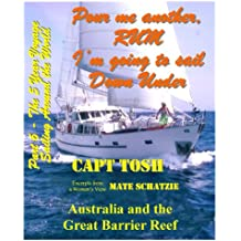 """Part 6 - Pour me another rum - I'm going to sail Down Under, Australia and the Great Barrier Reef. (""""Pour me another rum – I'm going to sail around the World!"""" """"The 5 year Voyage"""") (English Edition)"""