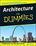 Architecture For Dummies (For Dummies Series)