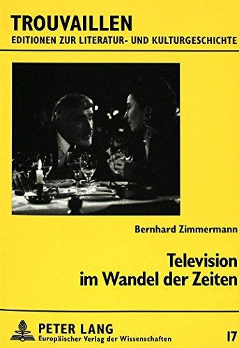 Television Im Wandel Der Zeiten: Essays Und Rezensionen Zum Deutschen Fernsehprogramm 1985-1996 (Trouvaillen) by Bernhard Zimmermann (1997-08-06)