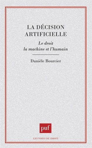 La Décision artificielle : Le droit, la machine et l'humain