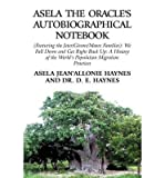 [{ Asela the Oracle's Autobiographical Notebook: (Featuring the Jeter/Givens / Moore Families): We Fall Down and Get Right Back Up: A History of the Worl By Haynes, Asela Jean ( Author ) Oct - 03- 2013 ( Paperback ) } ]