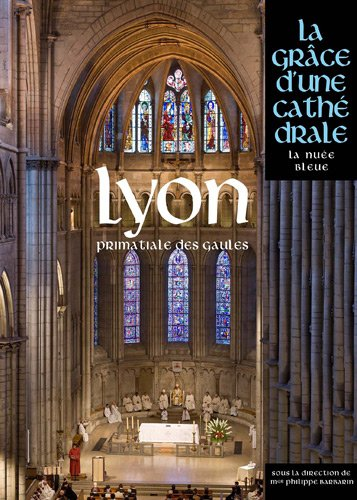 LYON, GRACE D'UNE CATHEDRALE par COLLECTIF