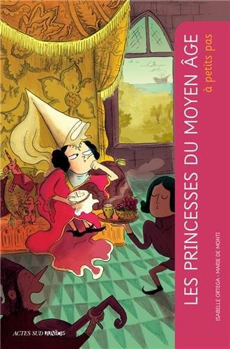 Les princesses du Moyen Age à petits pas