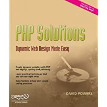 PHP Solutions: Dynamic Web Design Made Easy by David Powers (2006-11-08)
