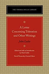 A Letter Concerning Toleration & Other Writings (Thomas Hollis Library) by John Locke (2010-09-15)