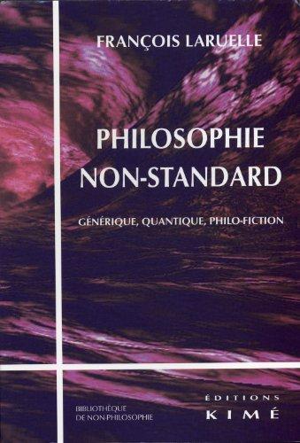 Philosophie non-standard : Générique, quantique, philo-fiction