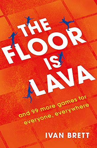 The Floor is Lava: and 99 more games for everyone, everywhere por Ivan Brett