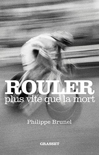 Rouler plus vite que la mort - Philippe Brunel (2018) sur Bookys