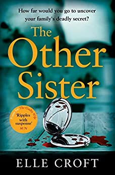 The Other Sister: A gripping, twisty novel of psychological suspense with a killer ending that you won't see coming by [Croft, Elle]