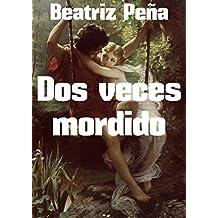 Dos veces mordido (Spanish Edition)
