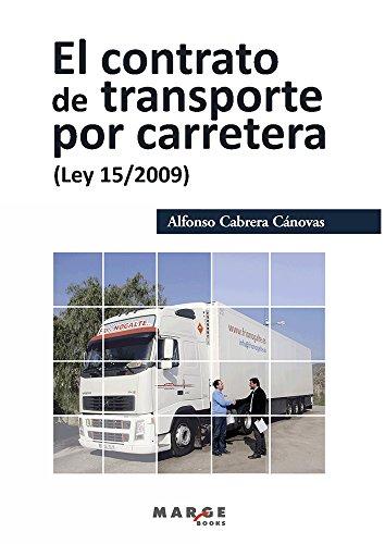 El contrato de transporte por carretera (Ley 15/2009) por Alfonso Cabrera Cánovas