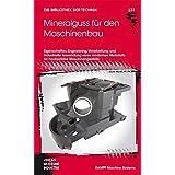 Mineralguss für den Maschinenbau (Die Bibliothek der Technik (BT))