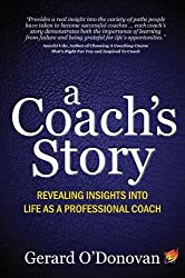 A Coach's Story: revealing insights into life as a professional coach