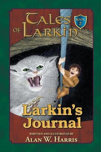 Tales of Larkin: Larkin's Journal por Alan W. Harris