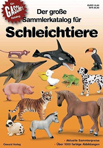 Der grosse Sammlerkatalog für Schleichtiere