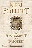 Das Fundament der Ewigkeit: Historischer Roman (Kingsbridge-Roman, Band 3) - Ken Follett