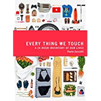Every Thing We Touch: A 24-Hour Inventory