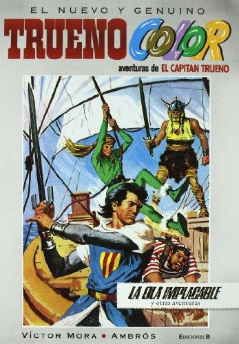¡La ola implacable! Y otras aventuras de El Capitán Trueno (Trueno Color 4) (Bruguera Clásica) por Víctor Mora