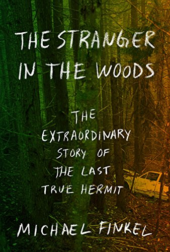The Stranger in the Woods: The Extraordinary Story of the Last True Hermit (Thorndike Press Large Print Biographies and Memoirs)