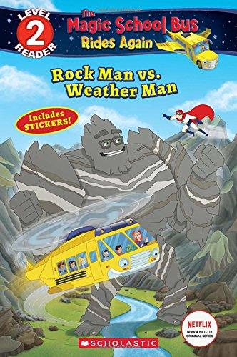 Rock Man Vs. Weather Man (Magic School Bus Rides Again: Scholastic Readers, Level 2)