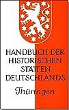 Handbuch der historischen Stätten Deutschlands, Bd.9, Thüringen (Kröners Taschenausgaben (KTA), Band 313)