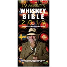 Jim Murray's Whiskey Bible 2018: The World's Leading Whiskey Guide