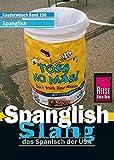 Reise Know-How Sprachführer Spanglish Slang - das Spanisch der USA: Kauderwelsch-Band 190