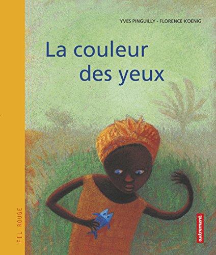La couleur des yeux par Yves Pinguilly