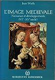 WIRTH. L'image medievale. naissance et transformation d'un systeme iconographique 6e-15e siecles