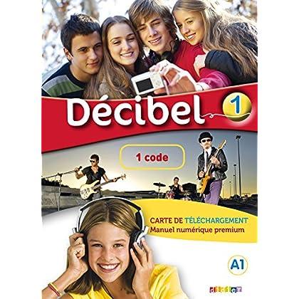 Décibel 1 niv.A1 - Carte de téléchargement premium élève/enseignant - 1 code: Collection Décibel