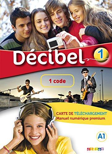 Décibel 1 niv.A1 - Carte de téléchargement premium élève/enseignant - 1 code: Collection Décibel par M. Butzbach, C. Martin, D. Pastor, I. Saracibar