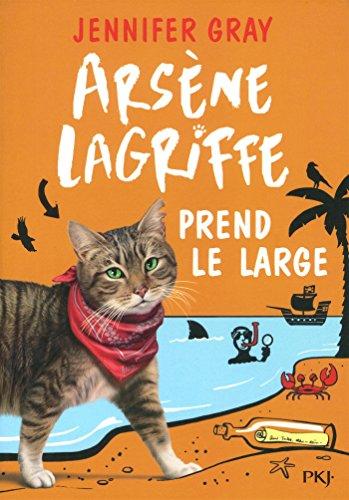 Arsène Lagriffe - tome 04 : Arsène Lagriffe prend le large (4) par Jennifer GRAY