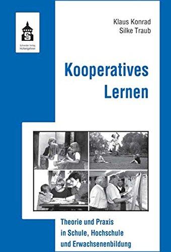 Kooperatives Lernen: Theorie und Praxis in Schule, Hochschule und Erwachsenenbildung