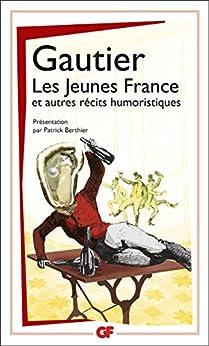 Les Jeunes France, et autres récits humoristiques par [Gautier, Théophile]
