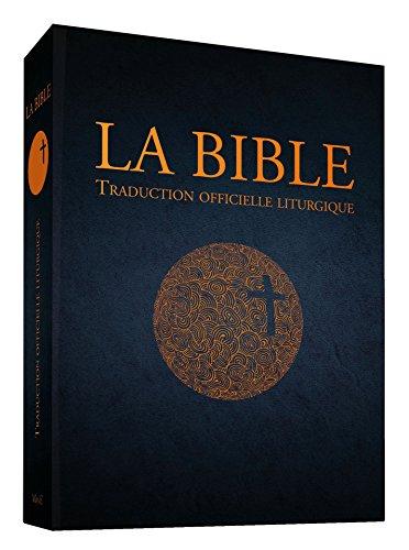 La Bible - Traduction officielle liturgique - Edition de Rfrence luxe cuir