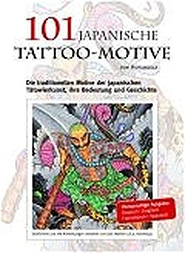 100 Japanische Tattoo-Motive: Traditionelle Motive der japanischen Tätowierkunst, ihre Bedeutungen und Geschichten. Zu jedem Bild eine Erklärung in Deutsch, Englisch, Spanisch, Französisch
