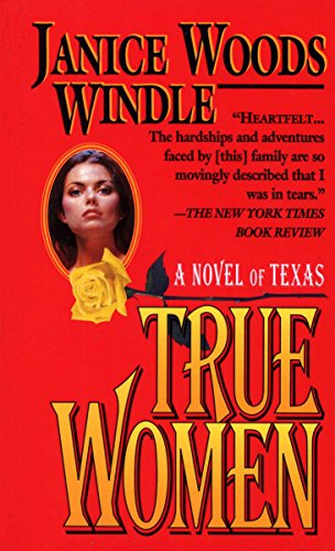 True Women: A Novel of Texas por Janice Woods Windle