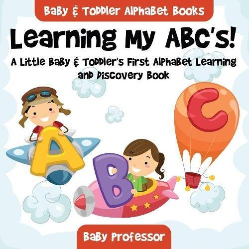 learning-my-abcs-a-little-baby-toddlers-first-alphabet-learning-and-discovery-book-baby-toddler-alph