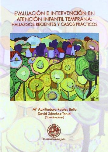 Evaluación e intervención en atención infantil temprana: hallazgos recientes y casos prácticos (Huarte de San Juan serie Psicología) - 9788484396192
