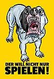 Schatzmix Der Will Nicht Nur Spielen - blechschild, lustig, Comic, Hund, spruchschild, Pitbull, Wachhund, schlosshund,