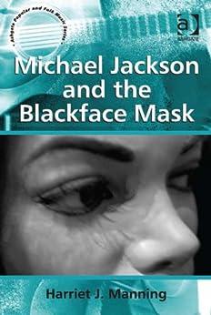 Michael Jackson and the Blackface Mask par [Manning, Harriet J.]