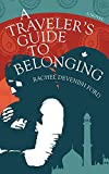Front cover for the book A Traveler's Guide to Belonging by Rachel Devenish Ford