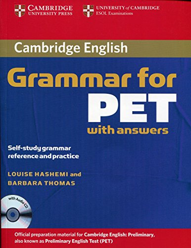 Cambridge Grammar for PET Book with Answers and Audio CD: Self-Study Grammar Reference and Practice (Cambridge Grammar for First Certificate, Ielts, Pet) by Louise Hashemi (15-Jun-2006) Paperback