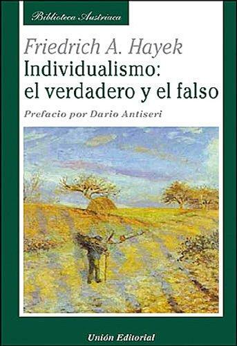 Individualismo: el verdadero y el falso (Biblioteca Austriaca) por Friedrich A. Hayek