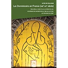 Les Dominicains en France (XIIIe-XXe siècle) : Actes de colloque