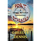 PORT STARBIRD: A Storm Ketchum Adventure (Storm Ketchum Adventures Book 1) (English Edition)