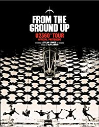 From The Ground Up: U2 360° Tour Official Photobook-
