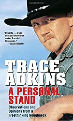 A Personal Stand: Observations and Opinions from a Freethinking Roughneck by Trace Adkins (2008-12-30)