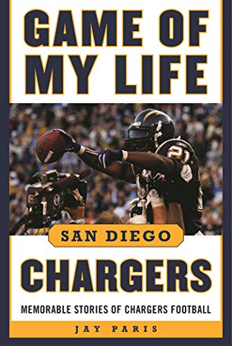 Game of My Life San Diego Chargers: Memorable Stories of Chargers Football (English Edition) por Jay Paris