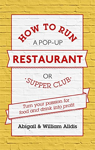 how-to-run-a-pop-up-restaurant-or-supper-club-turn-your-passion-for-food-and-drink-into-profit